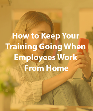 How to Keep Your Training Going When Employees Work From Home
