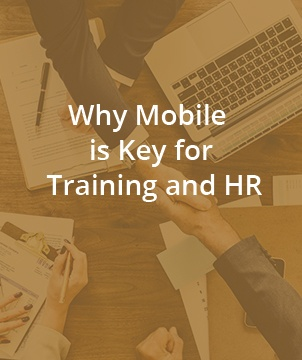 Why Mobile is Key for Training and HR