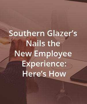 Southern Glazer's Nails the New Employee Experience: Here's How