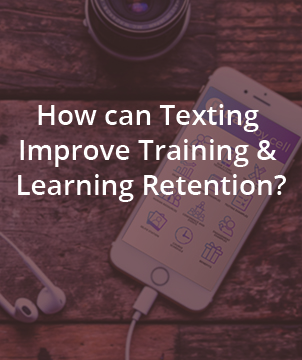 How can Texting Improve Training & Learning Retention?