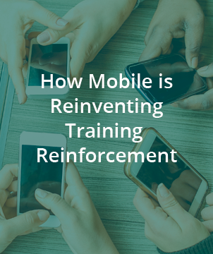 How Mobile is Reinventing Training Reinforcement
