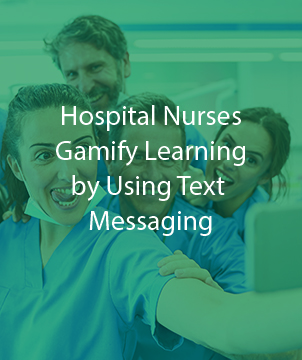 Hospital Nurses Gamify Learning by Using Text Messaging